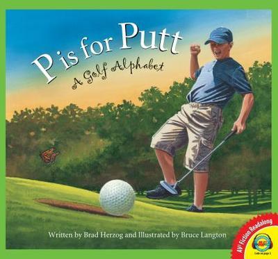 P Is for Putt: A Golf Alphabet - Herzog, Brad