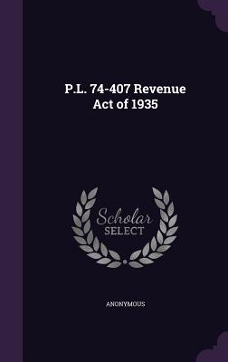 P.L. 74-407 Revenue Act of 1935 - Anonymous