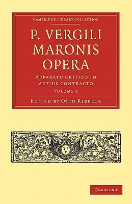 P. Vergili Maronis Opera: Volume 2 - Ribbeck, Otto (Editor)