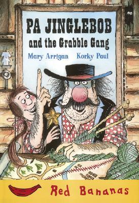 Pa Jinglebob and the Grabble Gang - Arrigan, Mary
