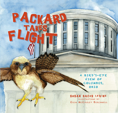 Packard Takes Flight: A Bird's-Eye View of Columbus, Ohio - Levine, Susan Sachs