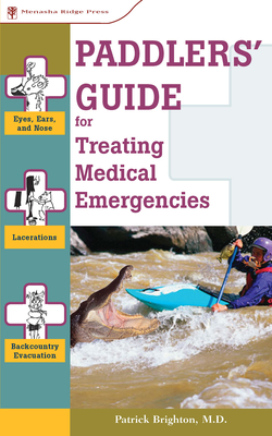 Paddlers' Guide for Treating Medical Emergencies - Brighton, Patrick