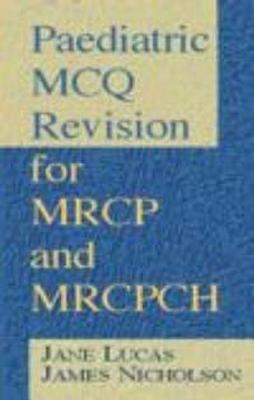Paediatric McQ Revision for MRCP and Mrcpch - Lucas, Jane, and Nicholson, James
