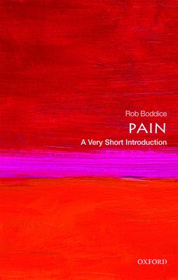 Pain: A Very Short Introduction - Boddice, Rob