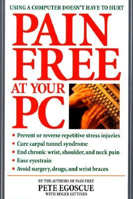Pain Free at Your PC - Egoscue, Pete, and Gittines, Roger