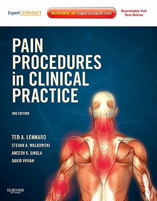Pain Procedures in Clinical Practice - Lennard, Ted A