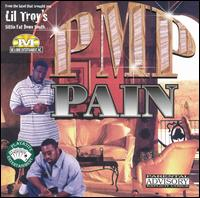 Pain - Lil' Troy Presents PMP