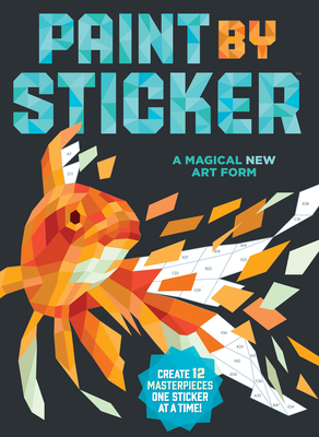 Paint By Sticker: Create 12 Masterpieces One Sticker at a Time! - Publishing, Workman, and Workman Publishing