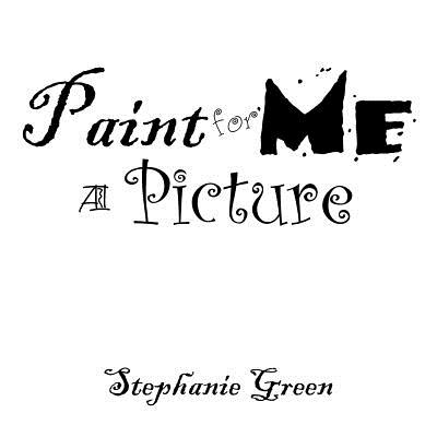 Paint for Me a Picture - Green, Stephanie