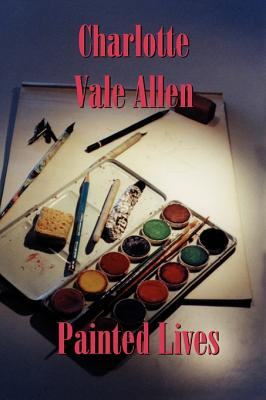 Painted Lives - Allen, Charlotte Vale