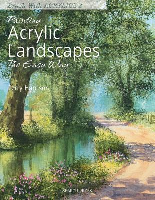 painting acrylic landscapes the easy way brush with
