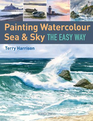 Painting Watercolour Sea & Sky the Easy Way - Harrison, Terry