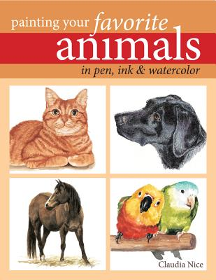 Painting Your Favorite Animals in Pen, Ink & Watercolor - Nice, Claudia