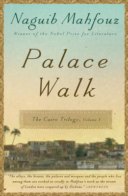 Palace Walk - Mahfouz, Naguib, and Hutchins, William Maynard (Translated by), and Kenny, Olive E (Translated by)