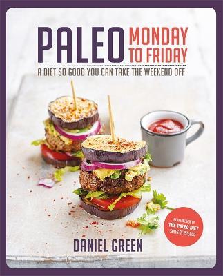 Paleo Monday to Friday - Green, Daniel