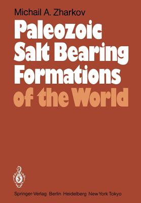 Paleozoic Salt Bearing Formations of the World - Zharkov, M a
