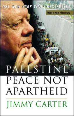 Palestine Peace Not Apartheid - Carter, Jimmy