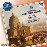 Palestrina: Missa Papae Marcelli; Allegri: Miserere - Choir of Westminster Abbey (choir, chorus); Simon Preston (conductor)