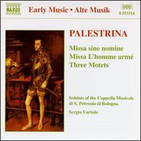 Palestrina: Missa sine nomine; Missa L'homme arm�; Three Motets - Cappella Musicale di S. Petronio; Liuwe Tamminga (organ); Sergio Vartolo (conductor)