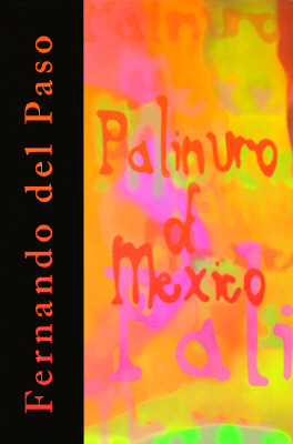 Palinuro of Mexico - Del Paso, Fernando, and Plaister, Elisabeth (Translated by)