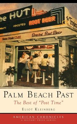 Palm Beach Past: The Best of Post Time - Kleinberg, Eliot