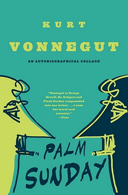 Palm Sunday: An Autobiographical Collage - Vonnegut, Kurt