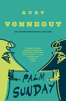Palm Sunday: An Autobiographical Collage - Vonnegut, Kurt