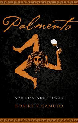 Palmento: A Sicilian Wine Odyssey - Camuto, Robert V