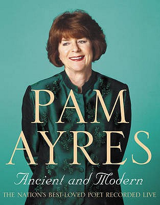 Pam Ayres: Ancient and Modern - Ayres, Pam