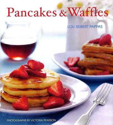 Pancakes & Waffles - Pearson, Victoria (Photographer), and Pappas, Lou Seibert