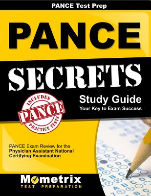 Pance Prep Review: Pance Secrets Study Guide: Pance Review for the Physician Assistant National Certifying Examination - Pance Exam Secrets Test Prep Team (Editor), and Mometrix Media LLC, and Mometrix Test Preparation