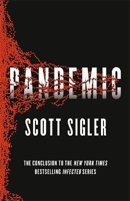 Pandemic: Infected Book 3 - Sigler, Scott