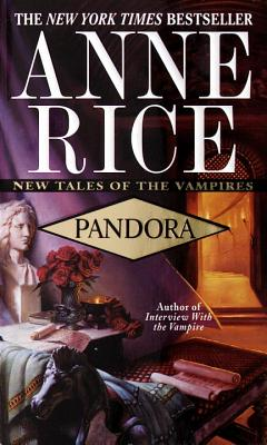 Pandora: New Tales of the Vampires - Rice, Anne, Professor