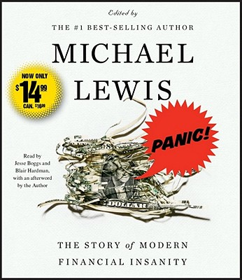 Panic!: The Story of Modern Financial Insanity - Lewis, Michael, and Boggs, Jesse (Read by), and Hardman, Blair (Read by)