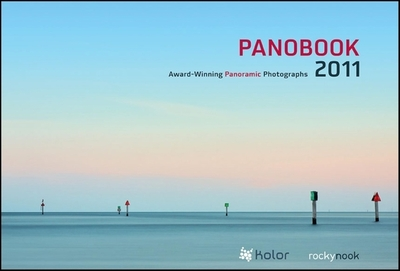 Panobook 2011: [Award-Winning Panoramic Photographs] - Kolor, and O'Kane, Jean-Francois (Editor), and Taugwalder, Matthias (Editor)