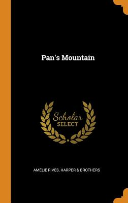 Pan's Mountain - Rives, Amelie, and & Brothers, Harper