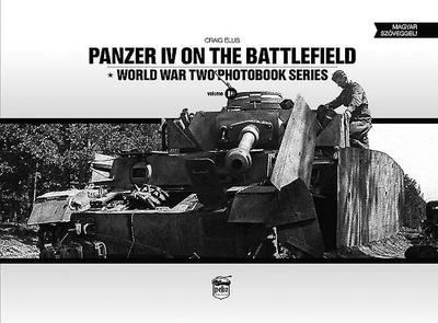Panzer IV on the Battlefield: World War 2 Photobook Series - Ellis, Craig