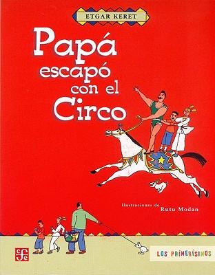 Papa Escapo Con el Circo - Keret, Etgar, and Keret, Edgar, and Modan, Rutu