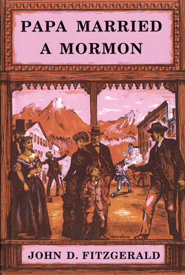 Papa Married a Mormon - Fitzgerald, John D