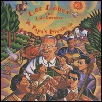 Papa's Dream - Los Lobos with Lalo Guerrero