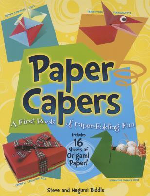 Paper Capers: A First Book of Paper-Folding Fun - Biddle, Steve, and Biddle, Megumi