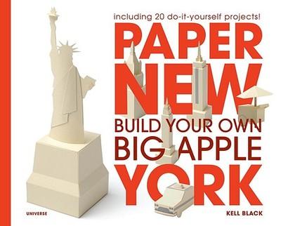 Paper New York: Build Your Own Big Apple - Black, Kell (Creator)