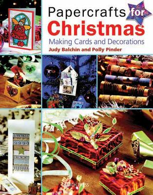 Papercrafts for Christmas: Making Cards and Decorations - Balchin, Judy, and Pinder, Polly