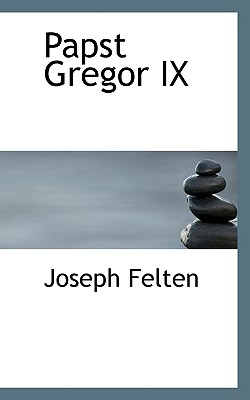 Papst Gregor IX - Felten, Joseph