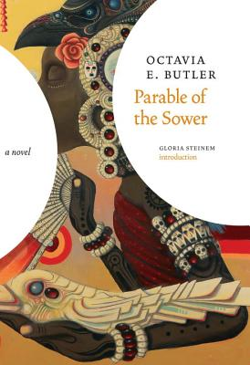 Parable of the Sower - Butler, Octavia E