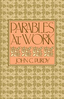 Parables at Work - Purdy, John C