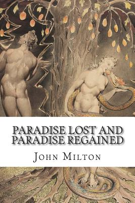 Paradise Lost and Paradise Regained - Milton, John, and Raleigh, Sir Walter (Commentaries by)
