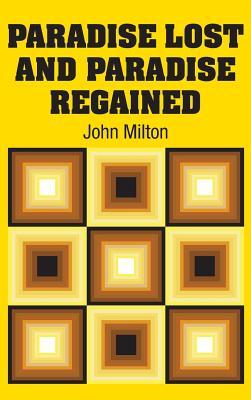 Paradise Lost and Paradise Regained - Milton, John