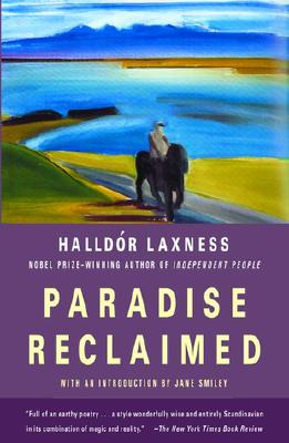 Paradise Reclaimed - Laxness, Halldor Kiljan, and Magnusson, Magnus (Translated by), and Smiley, Jane (Introduction by)