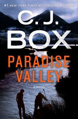 Paradise Valley: A Highway Novel - Box, C J
